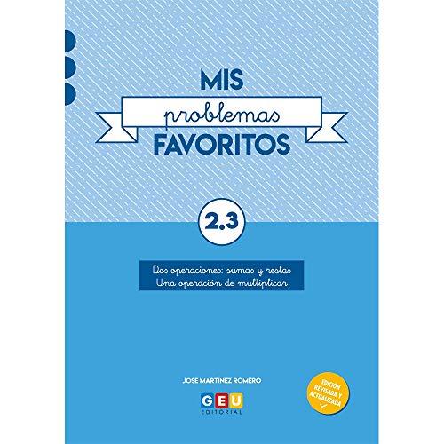 Mis Problemas favoritos 2º Educación Primaria Cuaderno 2.3: mejora la Resolución De Problemas   Recomendado Como repaso   Editorial Geu (Niños de 7 a 8 años)
