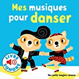 Mes Musiques pour Danser : 6 Musiques à Écouter, 6 Images à Regarder (Livre Sonore)
