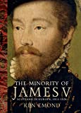 The Minority of James V: Scotland in Europe, 1513–1528