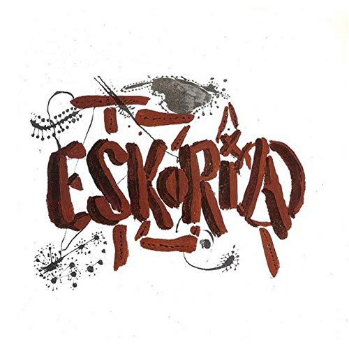 Eskoria-Tza [Explicit]