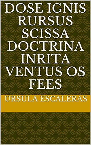 dose ignis rursus scissa doctrina inrita ventus os fees (Italian Edition)