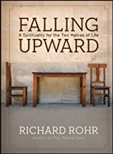 Richard Rohr'sFalling Upward: A Spirituality for the Two Halves of Life [Hardcover]2011