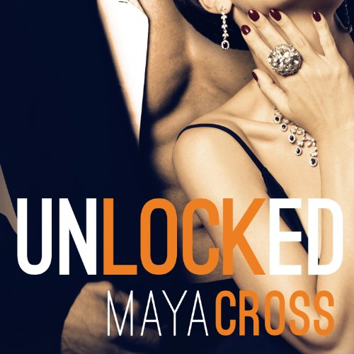 Unlocked Audiobook By Maya Cross cover art