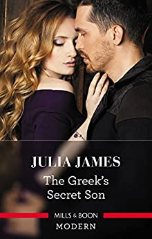 The Greek's Secret Son (Secret Heirs of Billionaires Book 12) by [Julia James]