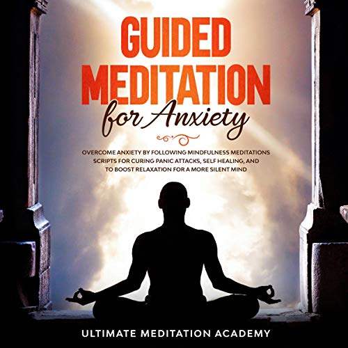 Guided Meditation for Anxiety Audiobook By Ultimate Meditation Academy cover art
