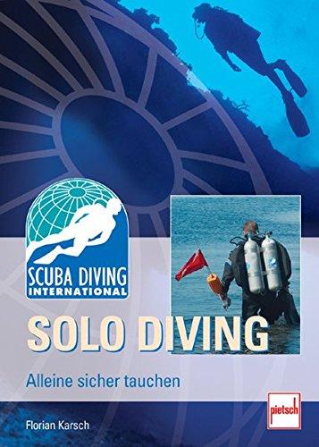 SDI Solo Diving: Alleine sicher tauchen