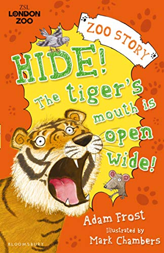 Hide! The Tiger's Mouth is Open Wide! (Zsl London Zoo Edition) (English Edition)