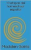 10 etapas del homeschool español (Los 10 del homeschool nº 2)