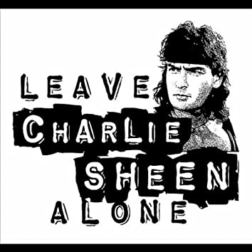 Leave Charlie Sheen Alone