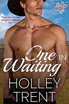 One in Waiting (Reedsville Roosters Book 2) by [Holley Trent]
