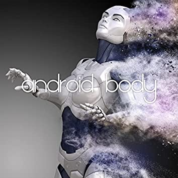 Android Body: Into Humanoid's Mind, Deep Ambient