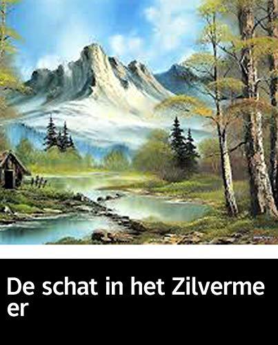 Illustrated De schat in het Zilvermeer: The novel of (Dutch Edition)