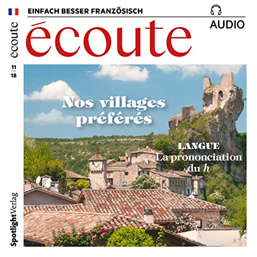 Écoute Audio - Nos villages préférés. 11/2018     Französisch lernen Audio - Unsere Lieblingsorte              By:                                                                                                                                 div.                               Narrated by:                                                                                                                                 div.                      Length: 1 hr and 1 min     Not rated yet     Overall 0.0