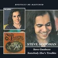Steve Goodman/Somebody Else`S Troubles / Steve Goodman by Steve Goodman (2012-11-13)