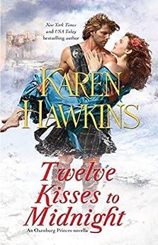 Twelve Kisses to Midnight: A Novella (The Oxenburg Princes) by [Karen Hawkins]
