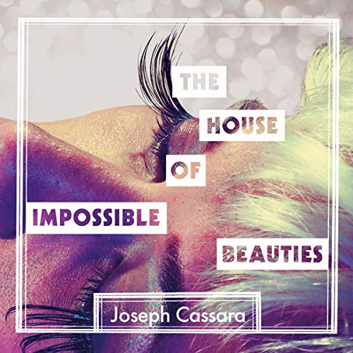 The House of Impossible Beauties audiobook cover art