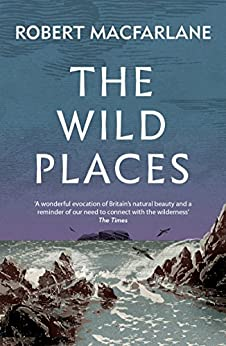 The Wild Places by [Robert Macfarlane]