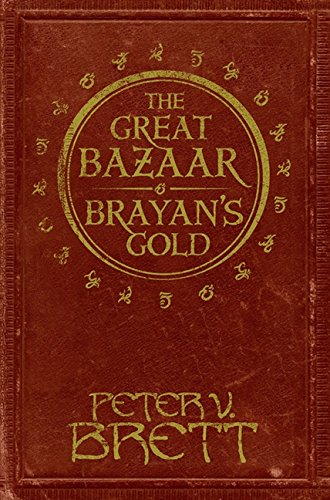 The Great Bazaar and Brayan's Gold (Demon Cycle Novel)