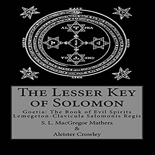 The Lesser Key of Solomon Audiobook By Aleister Crowley, S. L. MacGregor Mathers cover art