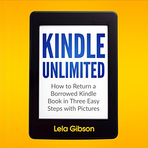 Kindle Unlimited: How to Return a Borrowed Kindle Book in Three Easy Steps audiobook cover art