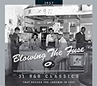 BLOWING THE FUSE 1957-CLASSICS THAT ROCKED THE JU