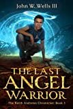 The Last Angel Warrior (The Kalib Andrews Chronicles Book 1)