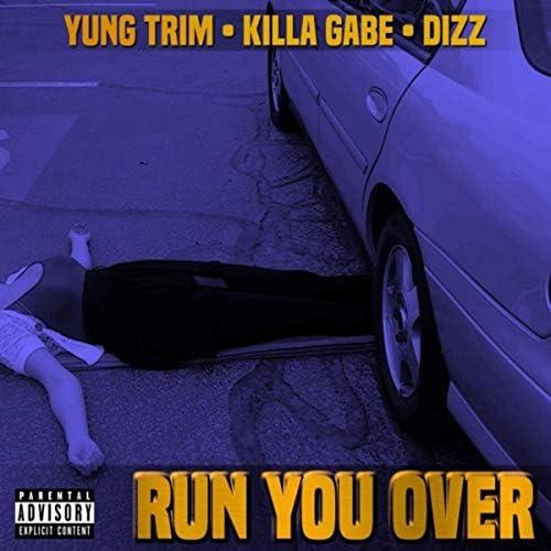 Yung Trim, Killa Gabe & Dizz