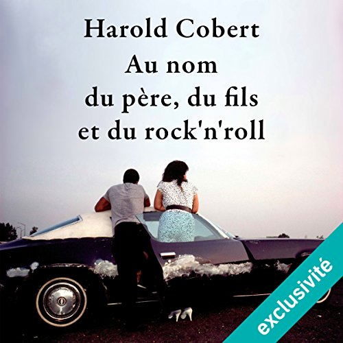 Au nom du père, du fils et du rock'n'roll audiobook cover art