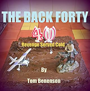 The Back Forty     Revenge Served Cold              By:                                                                                                                                 Tom Benenson                               Narrated by:                                                                                                                                 Thomas Block                      Length: 16 hrs and 42 mins     6 ratings     Overall 4.3