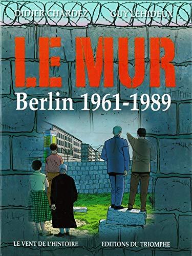 Le Mur Berlin 1961 - 1989