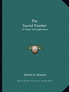 The Sacred Number: Its Origin and Applications