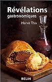 Révélations gastronomiques by Hervé This(1995-05-04) - Belin - 01/01/1995