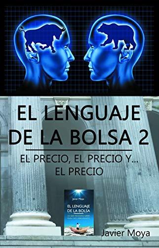 EL LIBRO DE LA BOLSA 2: EL PRECIO, EL PRECIO Y... EL PRECIO