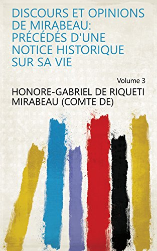 Discours et opinions de Mirabeau: précédés d'une notice historique sur sa vie Volume 3 (French Edition)