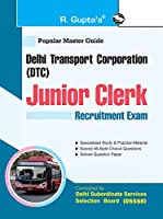 DSSSB: Delhi Transport Corporation (DTC) Junior Clerk Recruitment Exam Guide