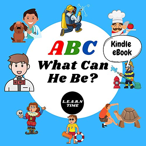 ABC What Can He Be? L.E.A.R.N TIME: Boys can be anything they want to be, from A to Z | Learn book for kids (English Edition)