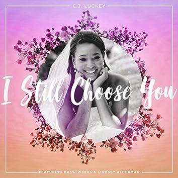 I Still Choose You (feat. Drew Weeks & Lindsey Alderman)