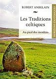 Les traditions celtiques - Au pied des menhirs de Robert Ambelain (7 octobre 2011) Broché