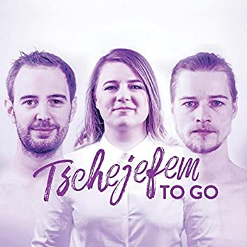 Tschejefem To Go