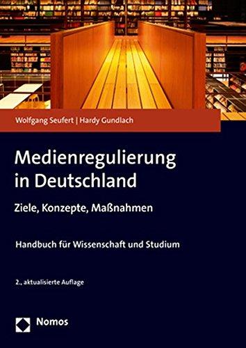 Medienregulierung in Deutschland: Ziele, Konzepte, Maßnahmen