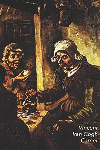 Vincent van Gogh Carnet: Les Mangeurs de Pommes de Terre | Parfait pour Prendre des Notes | Beau Journal | Idéal pour l\'École, Études, Recettes ou Mots de Passe