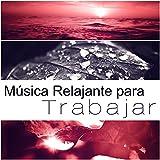 Música Relajante para Trabajar - Energía Positiva para Controlar la Ansiedad, Sonidos del Mar para Dormir, Música New Age para la Relajación, Meditar con Sonidos de la Naturaleza