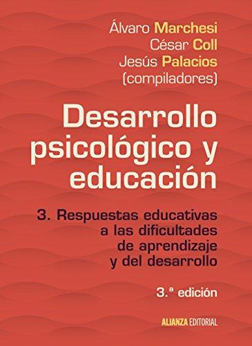 Desarrollo psicológico y educación: 3. Respuestas educativas a las dificultades de aprendizaje y del desarrollo (El libro universitario - Manuales)