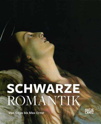 Die Schwarze Romantik: Von Goya bis Max Ernst