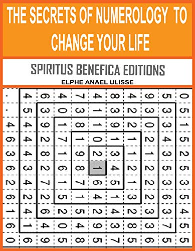 THE SECRETS OF NUMEROLOGY TO CHANGE YOUR LIFE (English Edition)