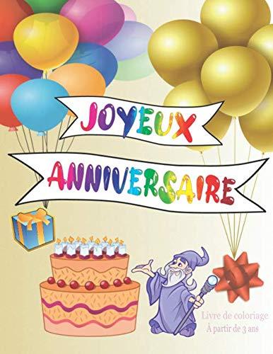 Joyeux anniversaire: Beau livre de coloriage à offrir | Pour les enfants à partir de 3 ans | idéal comme cadeau | Cahier | 50 illustrations amusant a colorier | animaux | fête | vacance | jeux, etc.