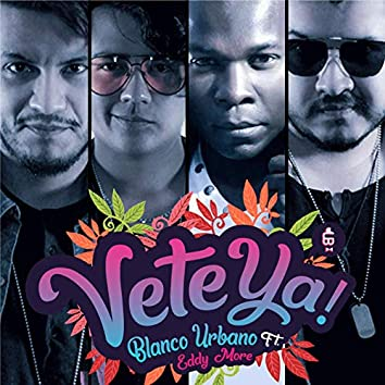 Vete Ya (feat. Eddy More)