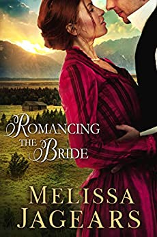 Romancing the Bride (Frontier Vows Book 1) by [Melissa Jagears]