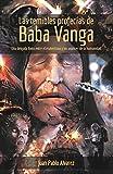 Las temibles profecías de Baba Vanga: Una delgada línea entre el esoterismo y los avance...