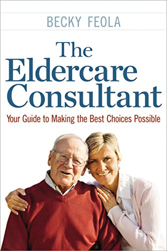 Compare Textbook Prices for The Eldercare Consultant: Your Guide to Making the Best Choices Possible 1 Edition ISBN 9780814436318 by Feola, Becky